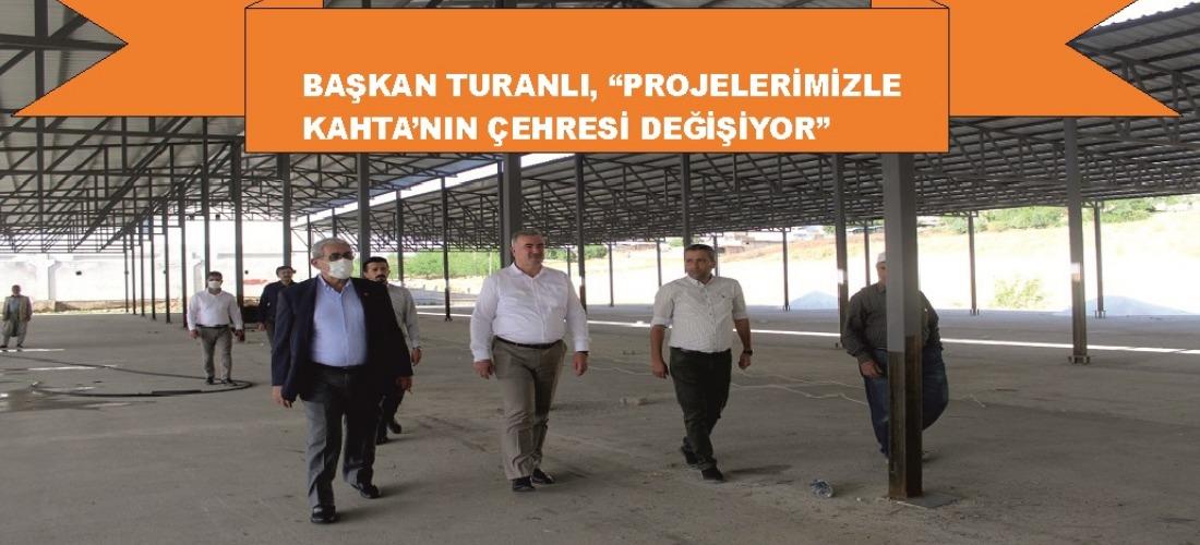 """BAŞKAN TURANLI, """"PROJELERİMİZLE KAHTA'NIN ÇEHRESİ DEĞİŞİYOR"""""""
